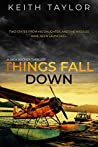 Things Fall Down (Jack Archer Post Apocalyptic Survival #1)