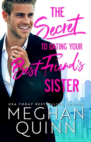 The Secret to Dating Your Best Friend's Sister (The Bromance Club #1)