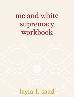 Me and White Supremacy Workbook