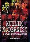 MUSLIM MODERNISM : A CASE FOR NAYA PAKISTAN