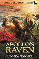 Apollo's Raven (Curse of Clansmen and Kings) (Volume 1)