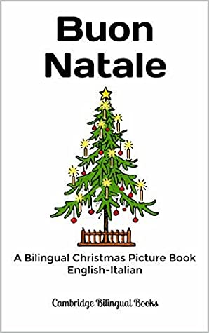 Buon Natale A Bilingual Christmas Picture Book English Italian By