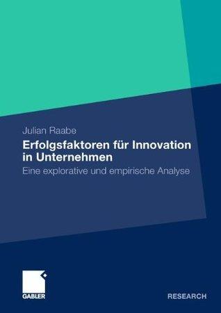 Erfolgsfaktoren für Innovation in Unternehmen: Eine explorative und empirische Analyse (Altern - interdisziplinär 1)