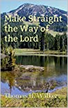 MAKE STRAIGHT THE WAY OF THE LORD (OVERCOMERS Book 4)