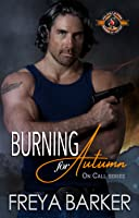 Burning for Autumn (Police and Fire: Operation Alpha; On Call #1)