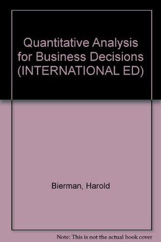 Quantitative Analysis for Business Decisions (INTERNATIONAL ED)