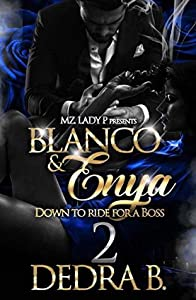 Blanco & Enya 2: Down to Ride for a Boss