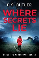 Where Secrets Lie (DS Karen Hart #2)