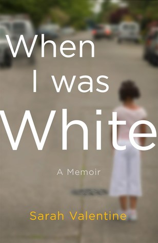 When I Was White: A Memoir