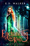 Enchanting the King (Fairy Tales of Lyond, #1)