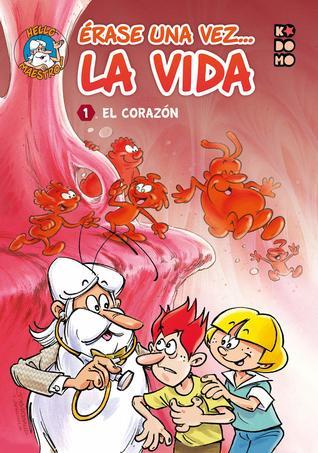 érase Una Vez La Vida Vol 01 El Corazón By Jean Charles Gaudin