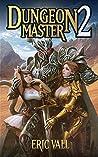 Dungeon Master 2 (Dungeon Master, #2)