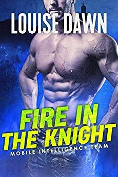 Fire in the Knight (Mobile Intelligence Team, #3)