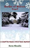 Murder at Melrose Court: A Country House Christmas Murder (Heathcliff Lennox Book 1)
