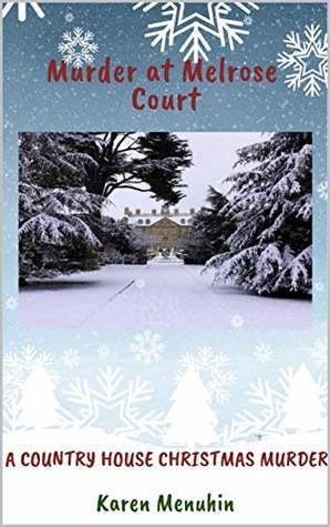 Murder at Melrose Court: A Country House Christmas Murder (Heathcliff Lennox Book 1)