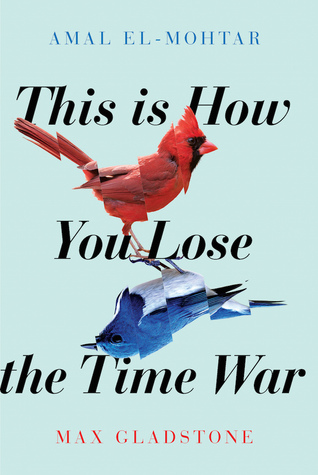 Image result for This Is How You Lose the Time War COVER