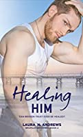 Healing Him (Bromley Brothers #2)