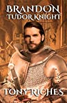 Brandon: Tudor Knight (Brandon Trilogy, #2)
