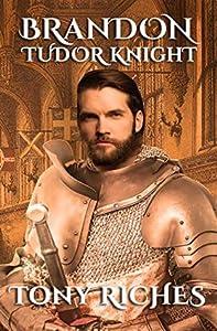 Brandon: Tudor Knight (Brandon Trilogy, #2)