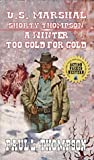 A Winter Too Cold For Gold (U.S. Marshal Shorty Thompson #64)