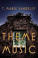 Theme Music: A Novel