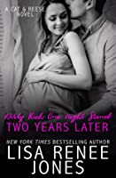 Dirty Rich One Night Stand: Two Years Later (Dirty Rich, #6)