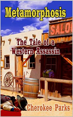 Metamorphosis: The Tale Of A Western Assassin