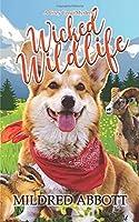 Wicked Wildlife (Cozy Corgi Mysteries)