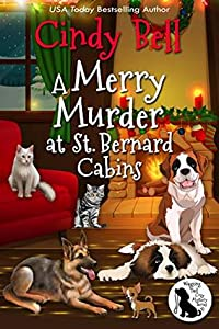 A Merry Murder at St. Bernard Cabins (Wagging Tail Mystery #3)
