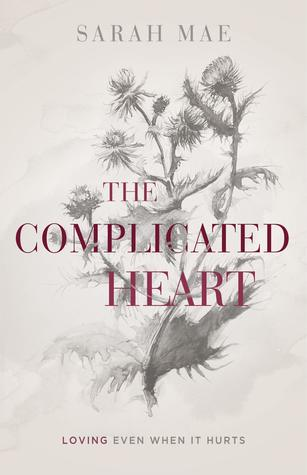 The Complicated Heart: Loving Even When It Hurts