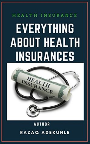 HEALTH INSURANCE: EVERYTHING ABOUT HEALTH INSURANCES