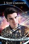 Spells & Stardust by J. Scott Coatsworth