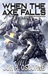 When the Axe Falls (The Omega War Book 7)