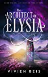 The Architect of Elysia (The Deian Chronicles, #0.5)