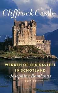 Cliffrock Castle: Werken op een kasteel in Schotland