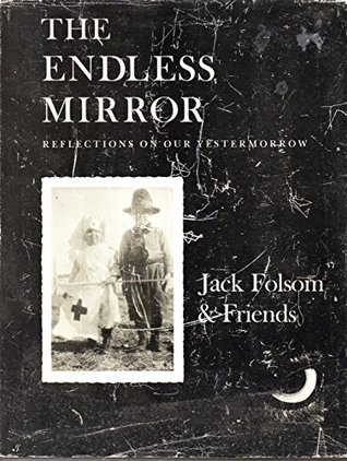 The endless mirror; by Jack Folsom