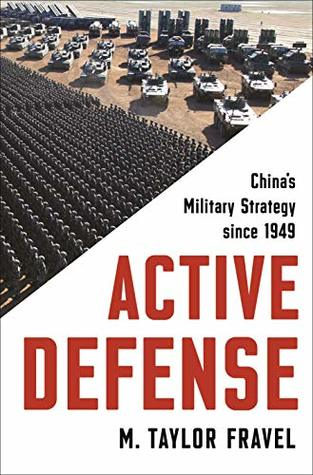 Active Defense: China's Military Strategy since 1949 (Princeton Studies in International History and Politics Book 2)