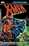 X-Men Epic Collection Vol. 4: It's Always Darkest Before the Dawn