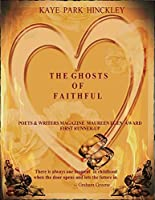 The Ghosts of Faithful: Poets & Writers Magazine Maureen Egan Award, First Runner-Up