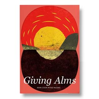 Giving Alms by Khin Chan Myae Maung