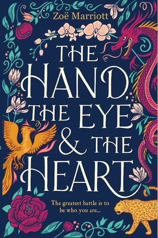 The Hand, The Eye, and The Heart by Zoë Marriott