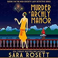 Murder at Archly Manor (High Society Lady Detective, #1)