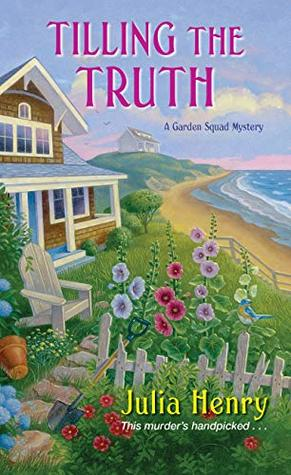 Tilling the Truth (A Garden Squad Mystery #2)