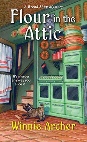 Flour in the Attic (A Bread Shop Mystery #4)