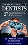 The Secret World of Dentists: 27 rules for successful dental business
