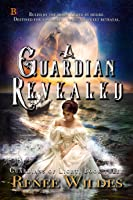A Guardian Revealed (Guardians of Light #3)