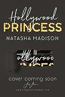 Hollywood Princess (Hollywood Royalty, #2)
