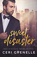 Sweet Disaster (Stupid Awesome Love, #1)