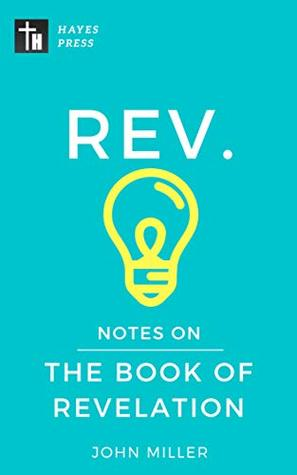 Notes on the Book of Revelation by John Miller