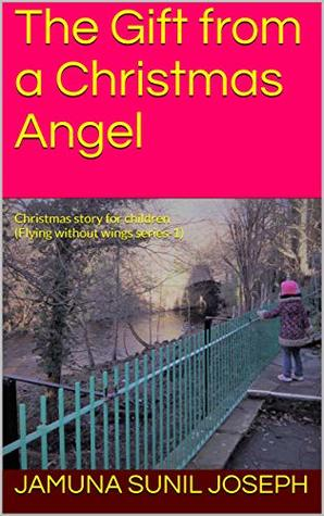 A Gift For Christmas Story.The Gift From A Christmas Angel Christmas Story For